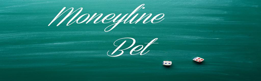 Moneyline Bet